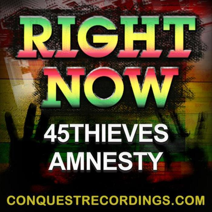 45 THIEVES & AMNESTY - Right Now