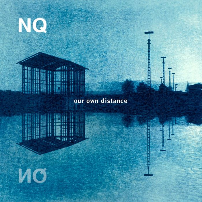 NQ - Our Own Distance