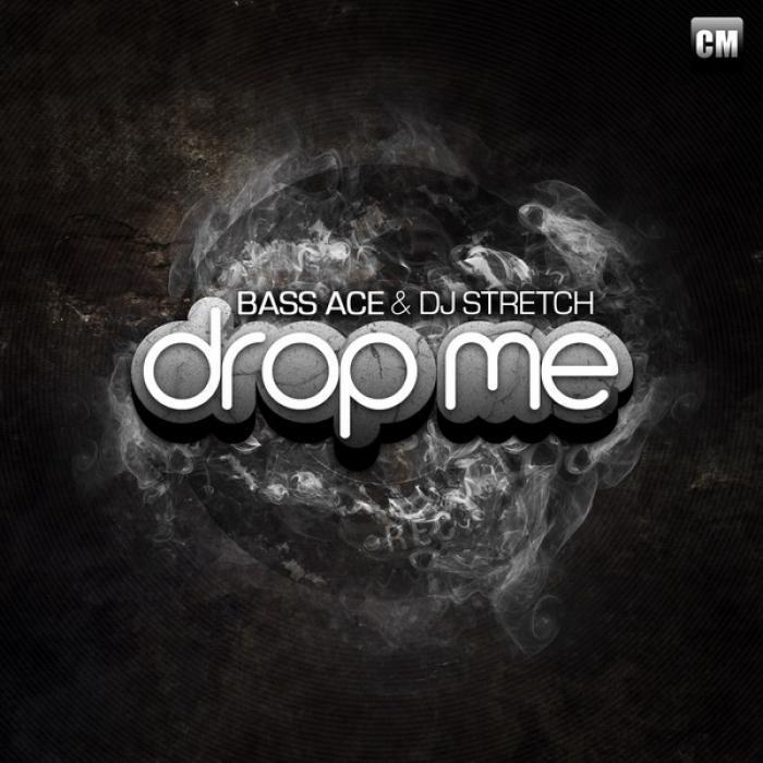 BASS ACE/DJ STRETCH - Drop Me