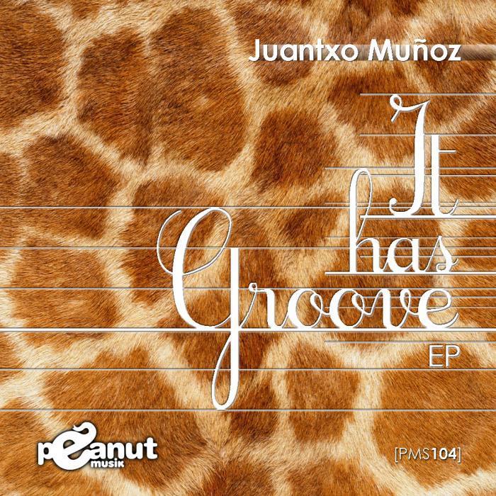 MUNOZ, Juantxo - It Has Groove Ep