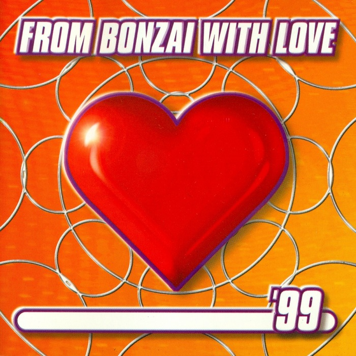 VARIOUS - From Bonzai With Love 99