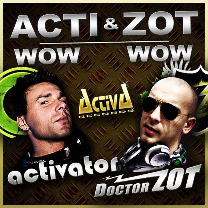 ACTI & ZOT - Wow Wow