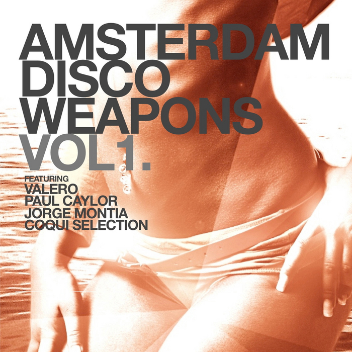 CAYROL, Paul/COQUI SELECTION & JORGE MONTIA/VALERO - Amsterdam Disco Weapons Vol 1