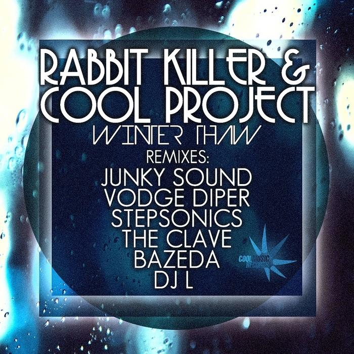 RABBIT KILLER/COOL PROJECT - Winter Thaw (remixes)