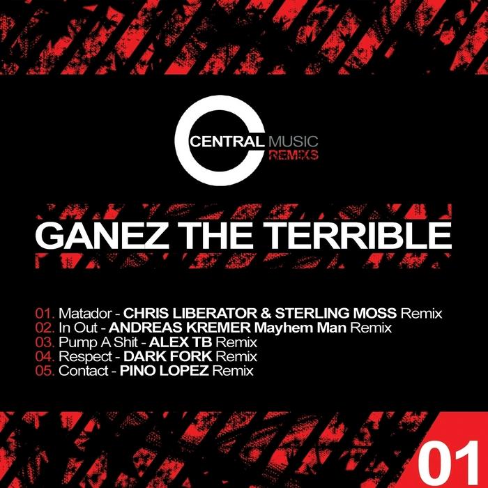 GANEZ THE TERRIBLE - Central Music Ltd Remixs, Vol 1