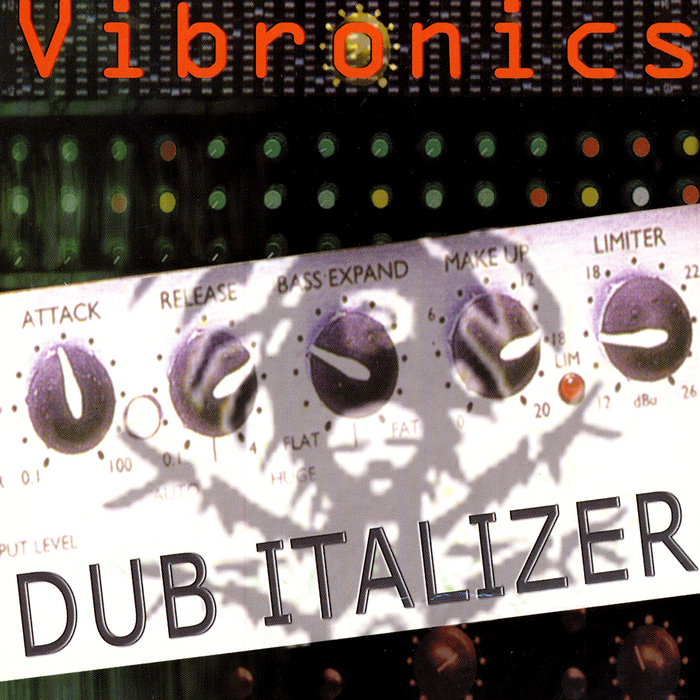 VIBRONICS - Dub Italizer