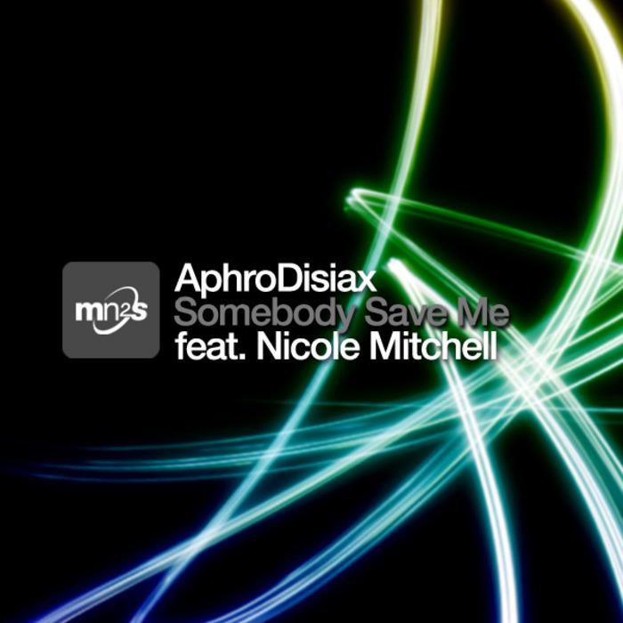 APHRODISIAX feat NICOLE MITCHELL - Somebody Save Me