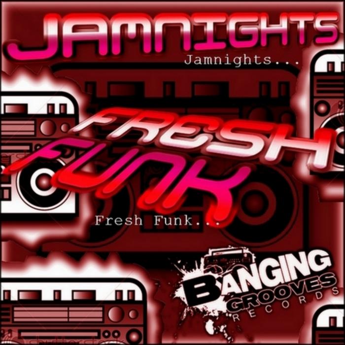 JAMNIGHTS - Fresh Funk