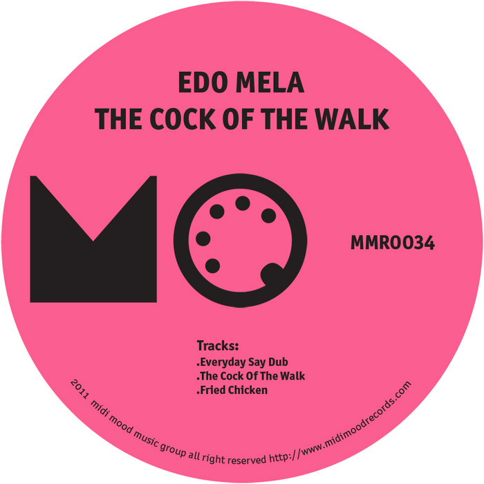 MELA, Edo - The Cock Of The Walk