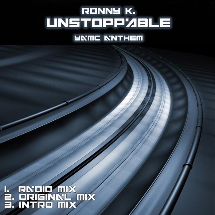 RONNY K - Unstoppable (5YAMC Anthem)