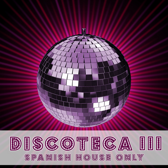 VARIOUS - Discoteca III: Spanish House Only