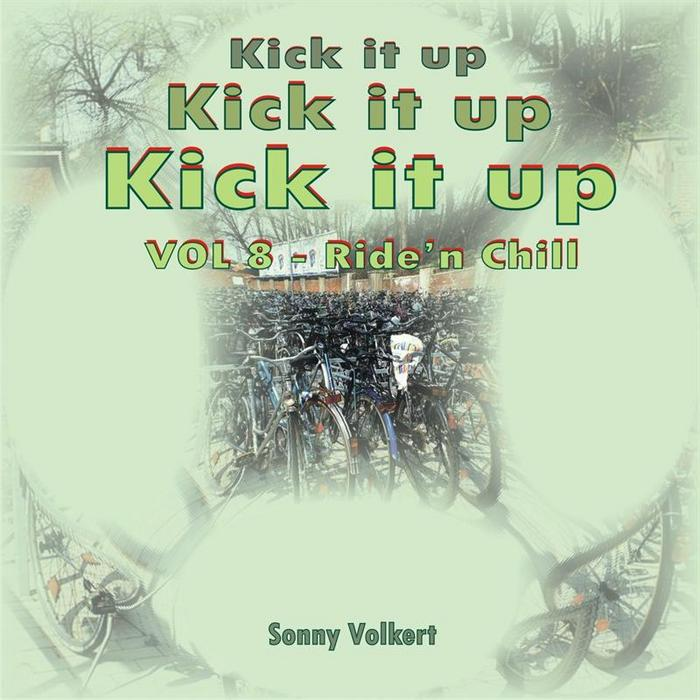 VOLKERT, Sonny - Kick It Up, Chill'n Ride: Music For Indoor Cycling