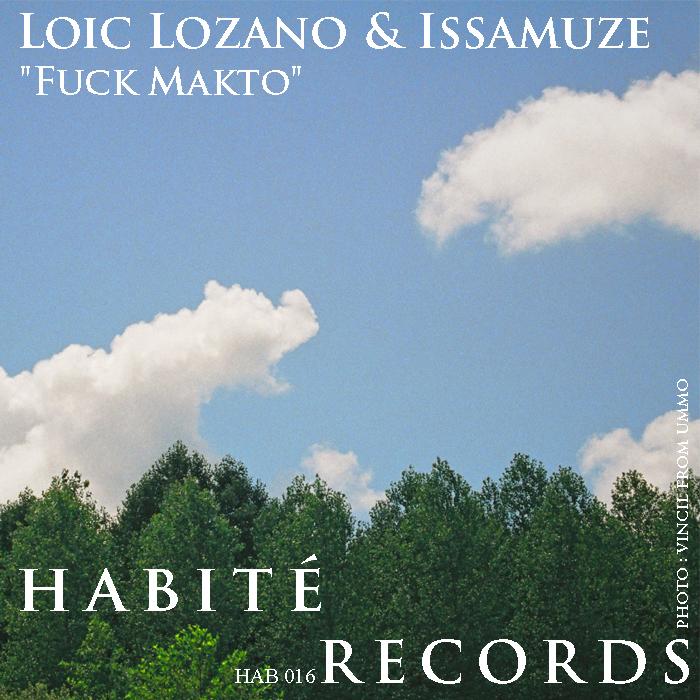 LOIC LOZANO & ISSAMUZE - Fuck Makto