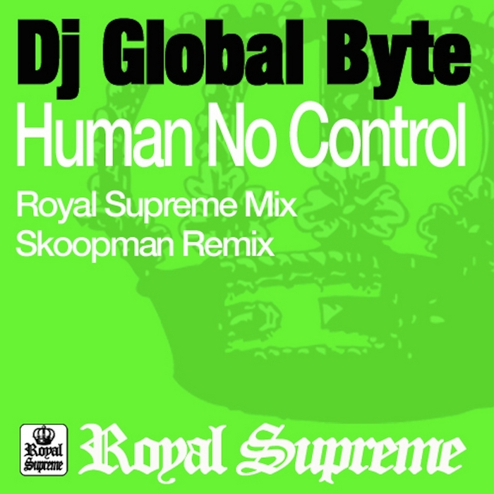 DJ GLOBAL BYTE - Human No Control