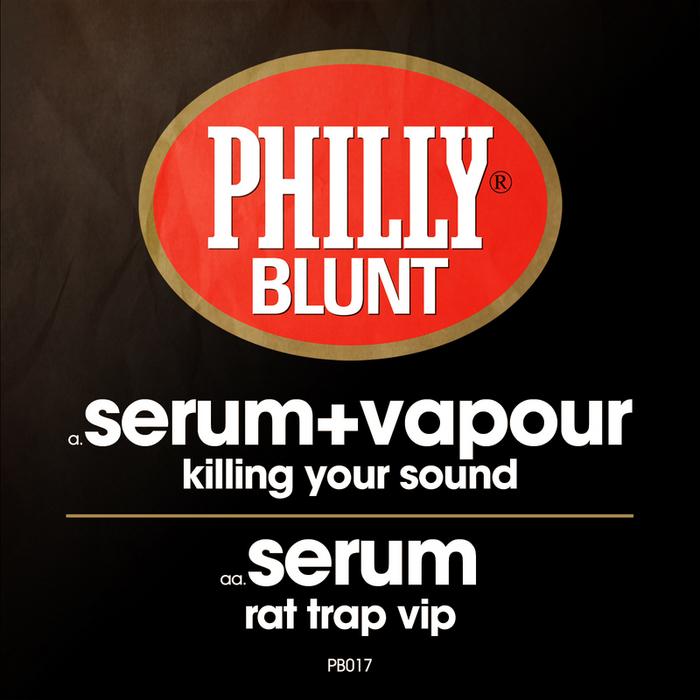 SERUM/VAPOUR - Killing Your Sound/Rat Trap