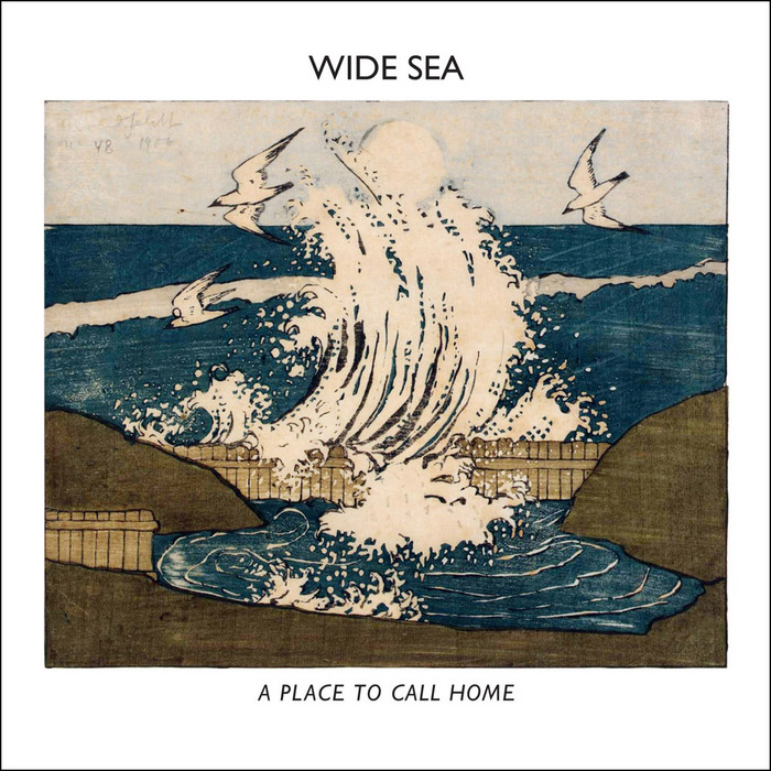 WIDE SEA - A Place To Call Home
