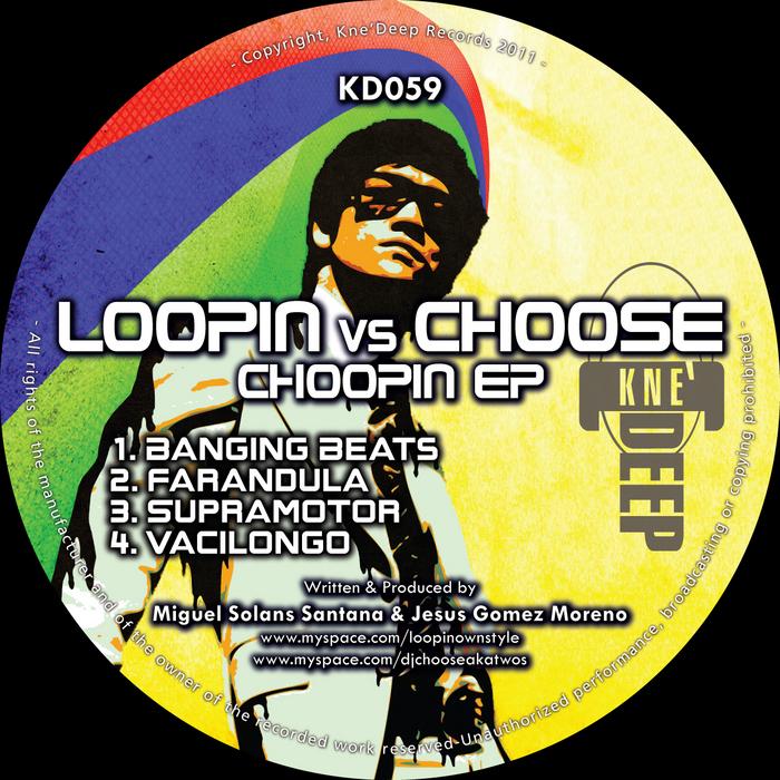LOOPIN vs CHOOSE - Choopin EP