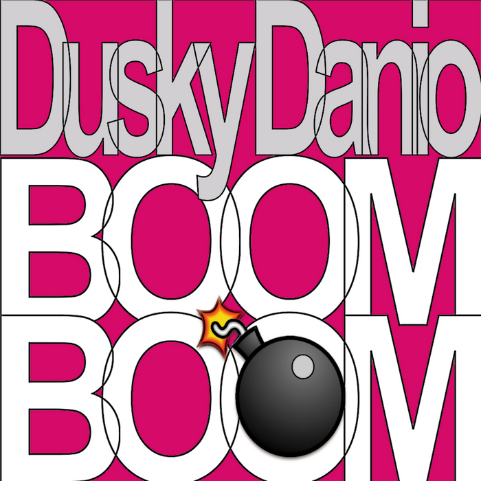 DUSKY DANIO - Boom Boom