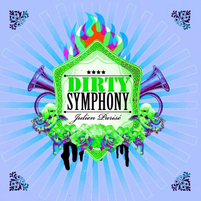 PARISE, Julien - Dirty Symphony Remixes