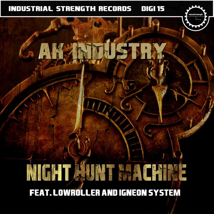 AK-INDUSTRY - Night Hunt Machine
