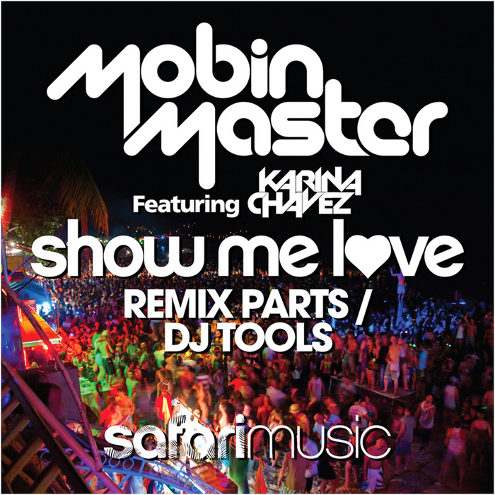MOBIN MASTER - Show Me Love Remix Parts
