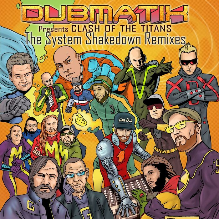 DUBMATIX - Presents Clash Of The Titans (The System Shakedown Remixes)