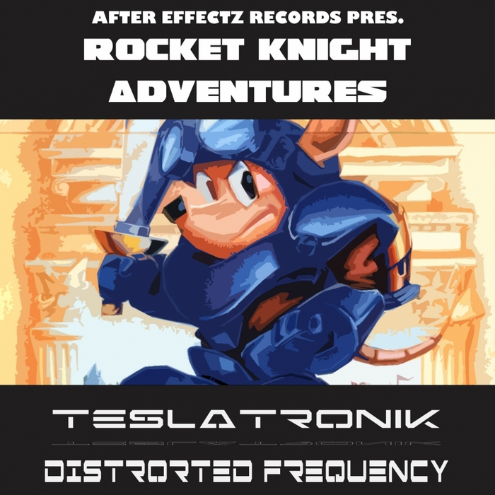TESLATRONIK/DISTORTED FREQUENCY - Rocket Knight Adventures