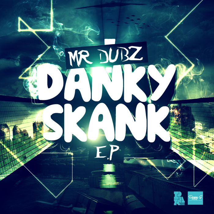 MR DUBZ - Danky Skank EP
