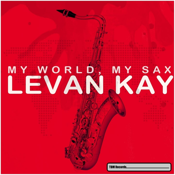 KAY, Levan - My World My Sax