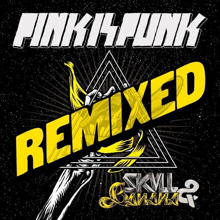 PINK IS PUNK - Skull & Banana (remixed)