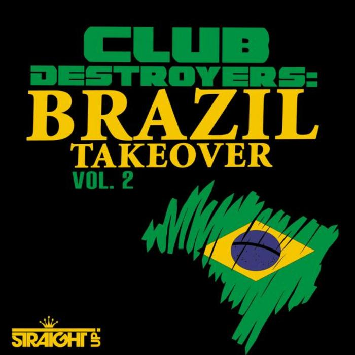 VARIOUS - Club Destroyers: Brazil Takeover Vol 2