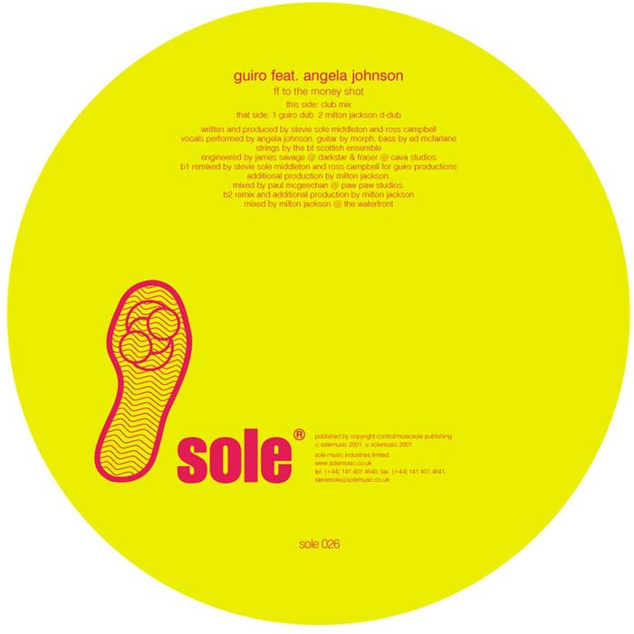 SOLE, Stevie pres GUIRO feat ANGELA JOHNSON - FF To The Money Shot (Incl Milton Jackson Remix)
