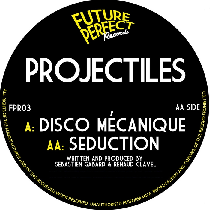 PROJECTILES - Disco Mecanique Seduction