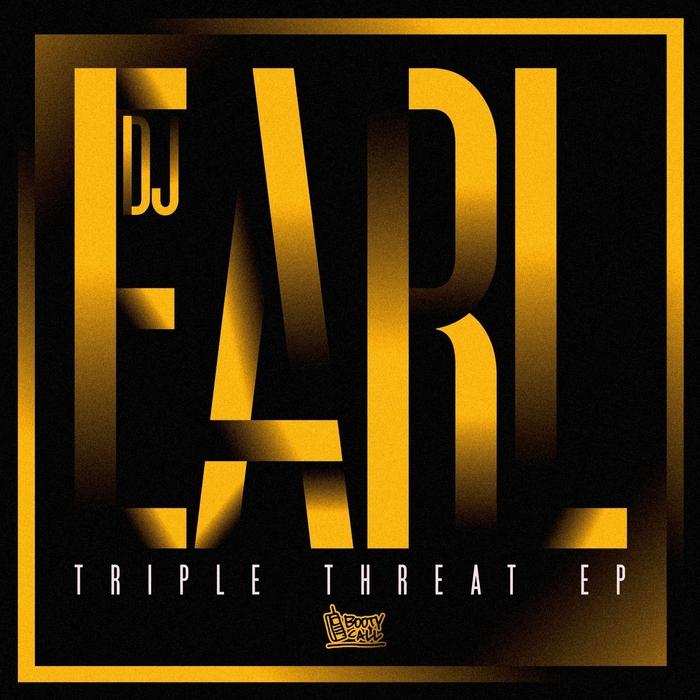 DJ EARL - Triple Threat EP