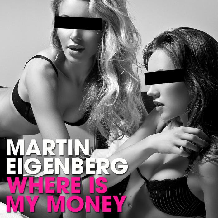 EIGENBERG, Martin - Where Is My Money