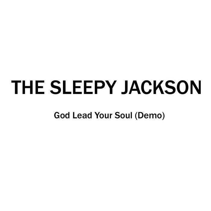 SLEEPY JACKSON, The - God Lead Your Soul