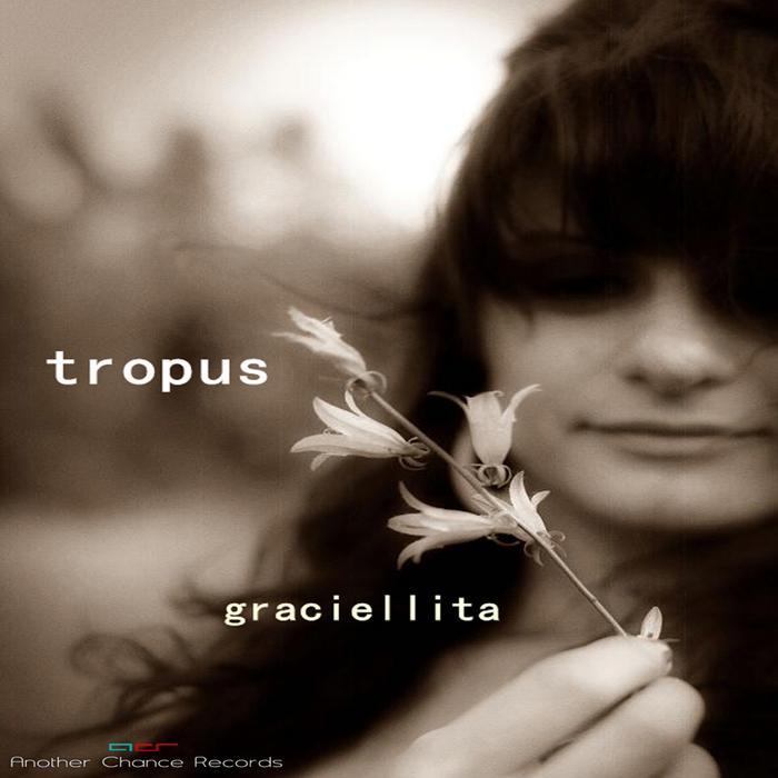 GRACIELLITA - Tropus