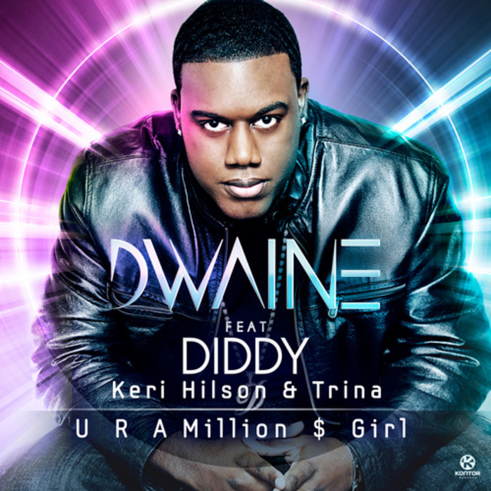 DWAINE feat DIDDY, KERI HILSON & TRINA - U R A Million Dollar Girl