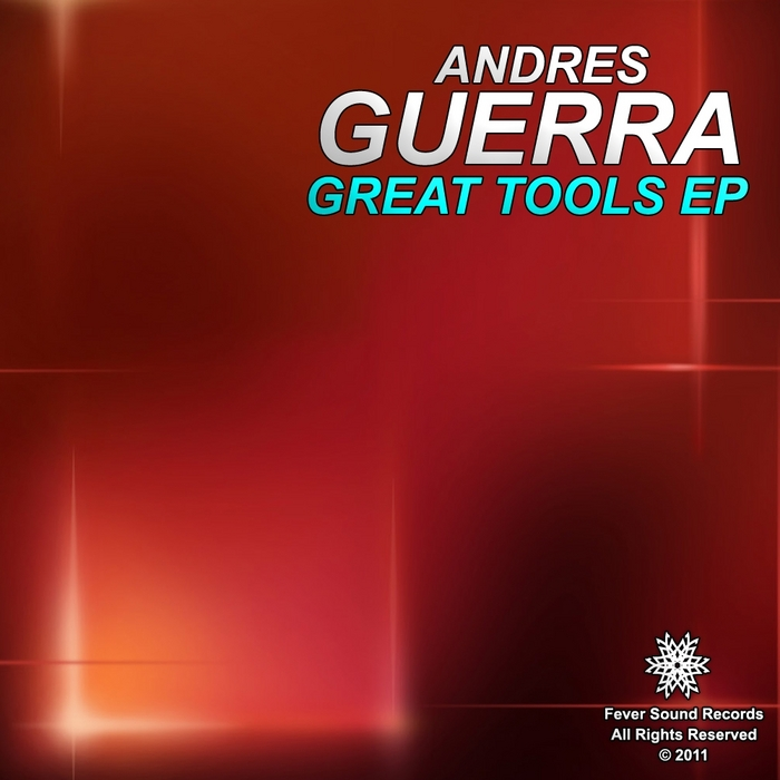 GUERRA, Andres - Great Tools EP