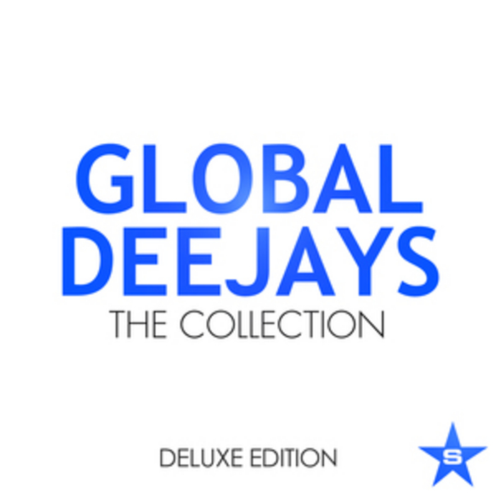 GLOBAL DEEJAYS - The Collection (Taken From Superstar Deluxe Edition)