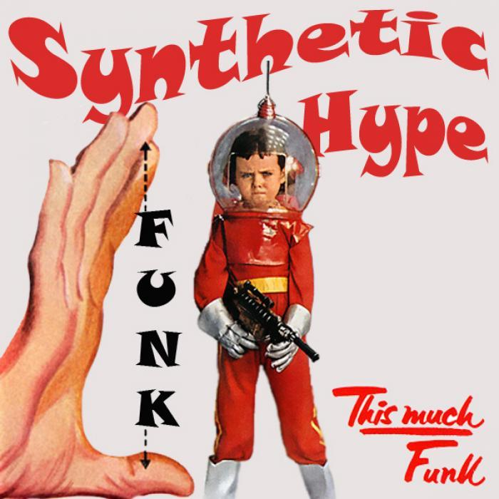 SYNTHETIC HYPE - This Much Funk