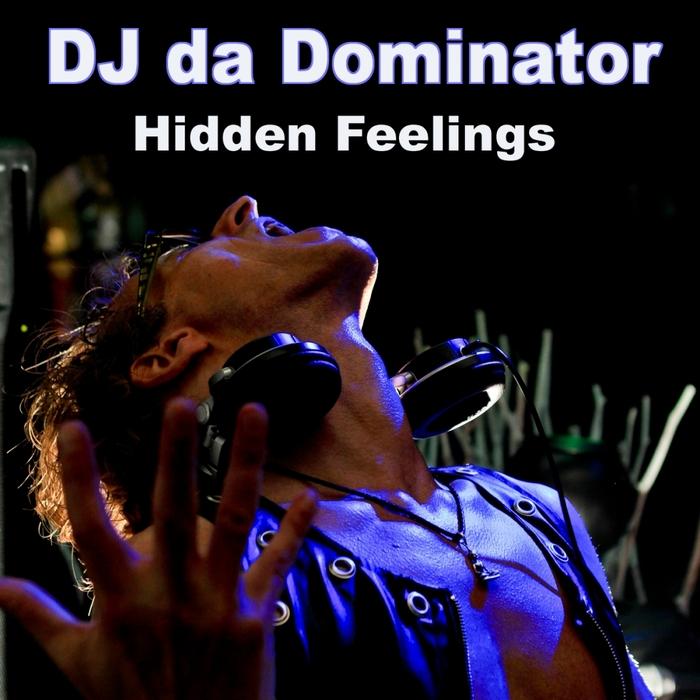 DJ DA DOMINATOR - Hidden Feelings