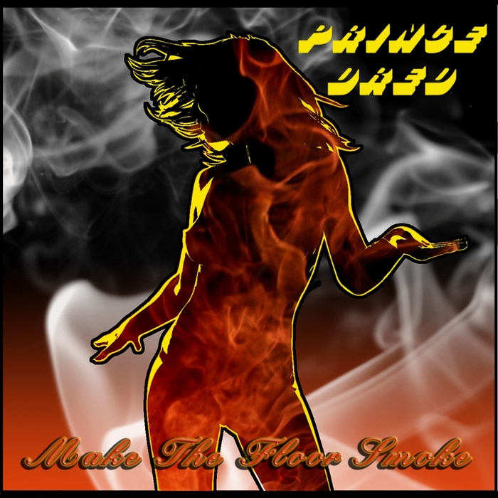 PRINCE DRED - Make The Floor Smoke