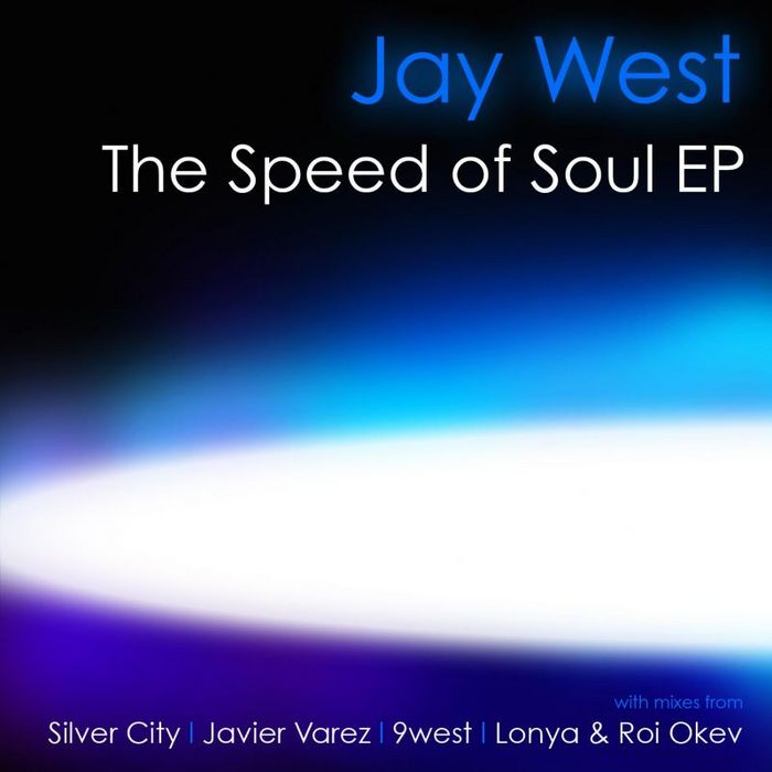 WEST, Jay - The Speed Of Soul EP