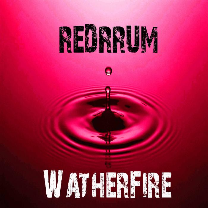 REDRRUM - WatherFire