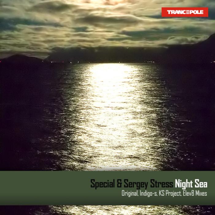 SPECIAL & SERGEY STRESS - Night Sea