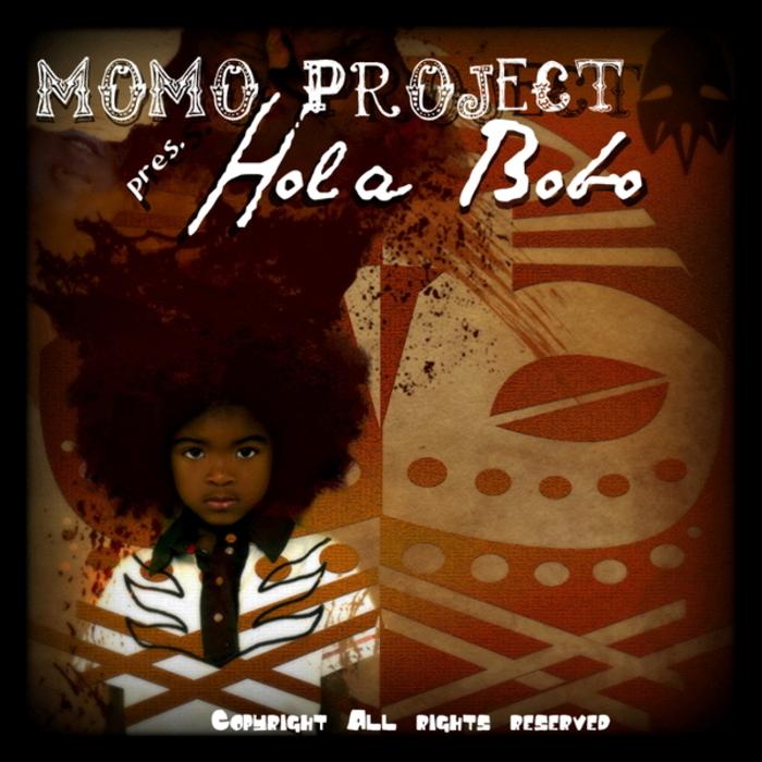 MOMO PROJECT - Hola Bobo