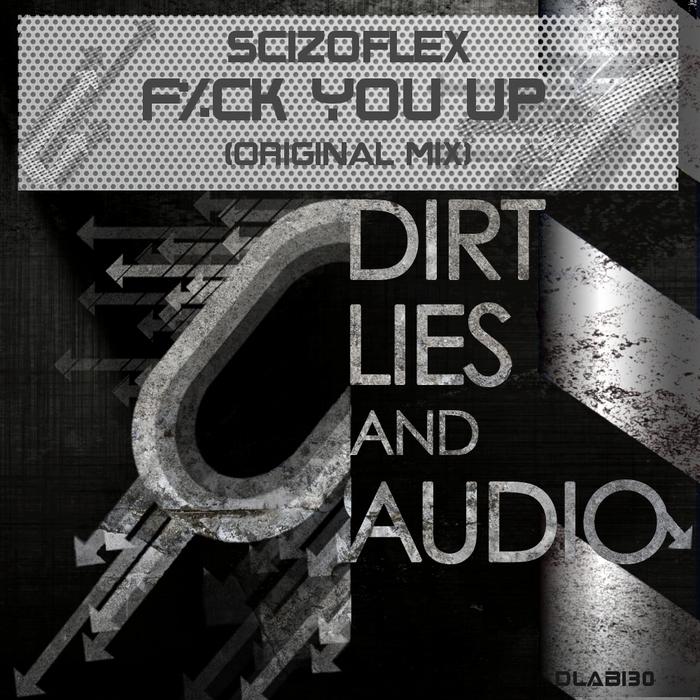 SCIZOFLEX - Fu*k You Up (original mix)