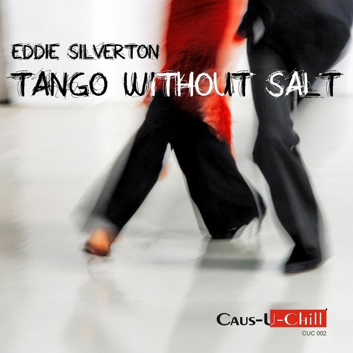 SILVERTON, Eddie - Tango Without Salt