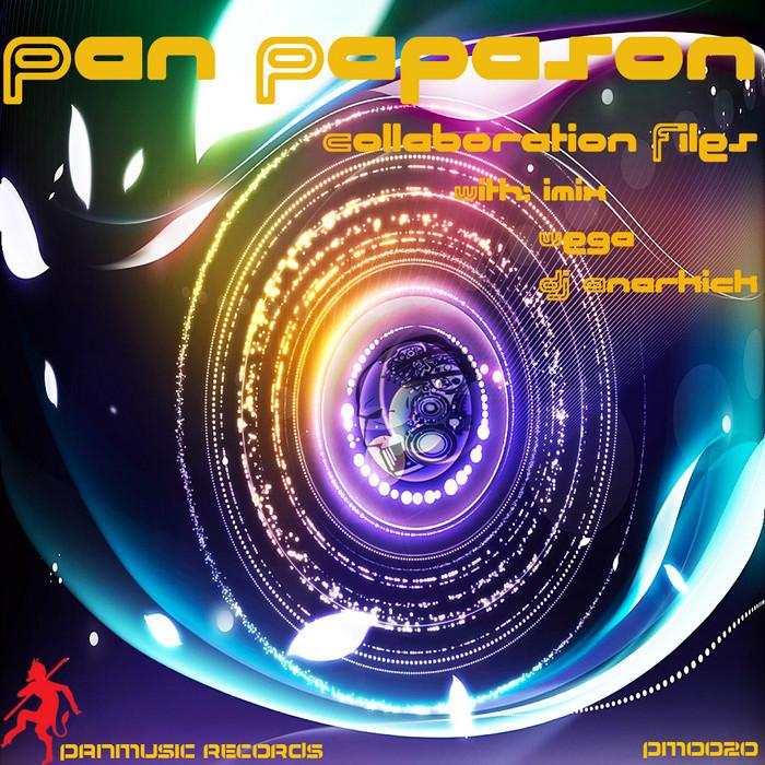 PAN PAPASON/DJ ANARKICK/IMIX/WEGA - Collaboration Files